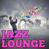Play & Download Jazz Lounge by Various Artists | Napster