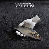 Lost Cause by Ellen and the Escapades