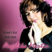 Play & Download Verrückte Träumer by Angelika Martin | Napster