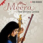 Meera - The Divine Lover by Various Artists