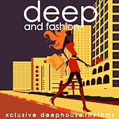 Deep & Fashion (Xclusive Deephouse Rhythms) by Various Artists