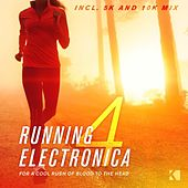 Play & Download Running Electronica, Vol. 4 (For a Cool Rush of Blood to the Head) by Various Artists | Napster