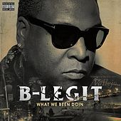 What We Been Doin by B-Legit