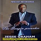 Play & Download How to Get to Heaven by Jesse Graham | Napster