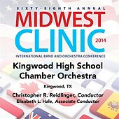 Play & Download 2014 Midwest Clinic: Kingwood High School Chamber Orchestra (Live) by Kingwood High School Chamber Orchestra | Napster