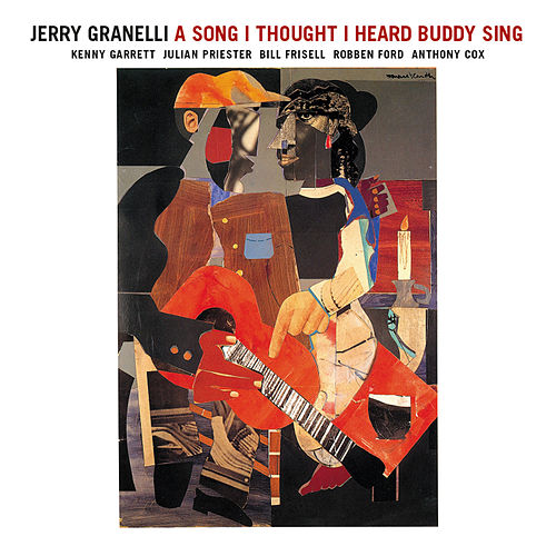 A Song I Thought I Heard Buddy Sing (feat. Kenny Garrett, Julian Priester, Bill Frisell, Robben Ford & Anthony Cox) de Jerry Granelli