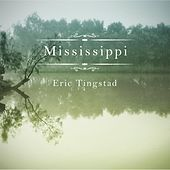 Play & Download Mississippi by Eric Tingstad | Napster
