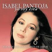 Play & Download Yo Soy Esta: Mis Mejores Canciones... by Isabel Pantoja | Napster