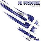 Play & Download Life Without by Hi Profile | Napster