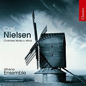 NIELSEN: Wind Quintet / Serenata in vano / Fantasy Pieces / Canto serioso by Athena Ensemble