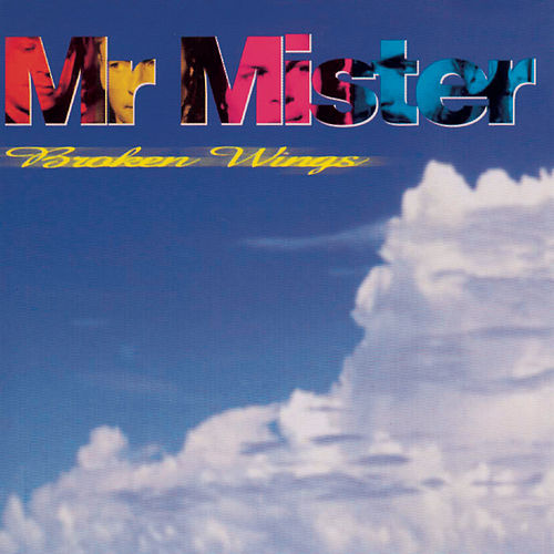 Play & Download Broken Wings by Mr. Mister | Napster