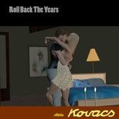 Roll Back the Years by Attila Kovacs
