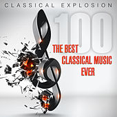 Play & Download Classical Explosion: The Best Classical Music Ever by Various Artists | Napster