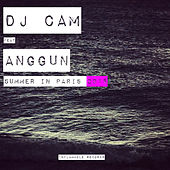 Play & Download Summer in Paris 2015 (feat. Anggun) by DJ Cam | Napster