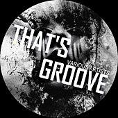 Play & Download That's Groove by Various Artists | Napster