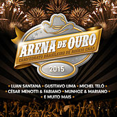 Play & Download Arena de Ouro 2015 by Various Artists | Napster