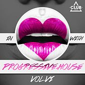 In Love with Progressive House, Vol. 6 by Various Artists