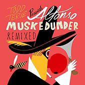 Alfonso Muskedunder Remixed by Todd Terje