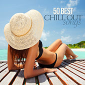50 Best Chill Out Songs by Various Artists