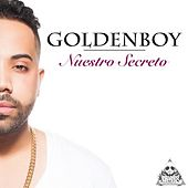 Play & Download Nuestro Secreto by Goldenboy | Napster