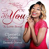 Play & Download It's You (A Love Song) [feat. Zacardi Cortez] by Cheneta Jones | Napster