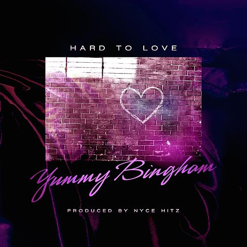 Play & Download Hard to Love by Yummy Bingham | Napster