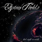 Last Night on Earth by Elysian Fields