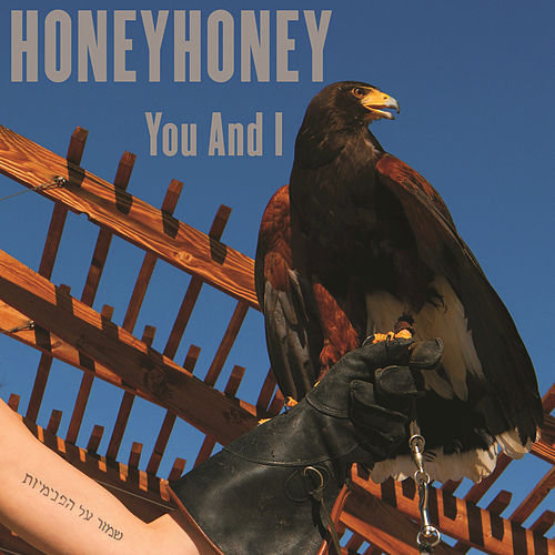 You And I by HoneyHoney