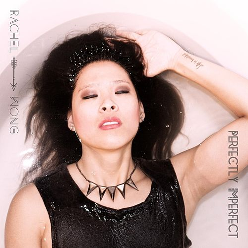 Play & Download Perfectly Imperfect by Rachel Wong | Napster