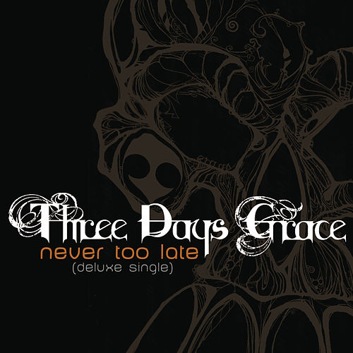 Play & Download Never Too Late by Three Days Grace | Napster