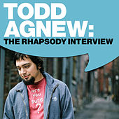 Todd Agnew: The Rhapsody Interview by Todd Agnew