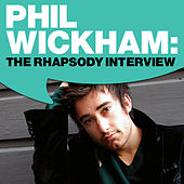 Phil Wickham: The Rhapsody Interview by Phil Wickham