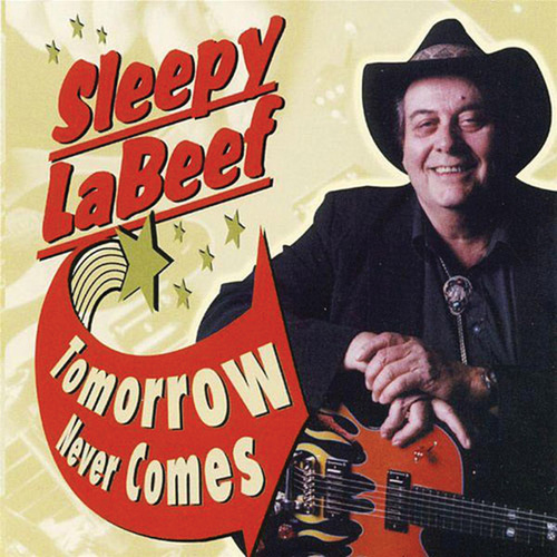 Tomorrow Never Comes by Sleepy LaBeef