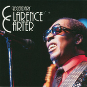 Play & Download Legendary by Clarence Carter | Napster