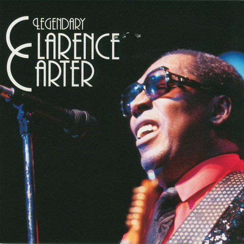 Legendary by Clarence Carter