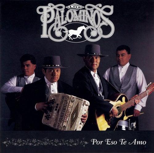 Play & Download Por Eso Te Amo by Los Palominos | Napster
