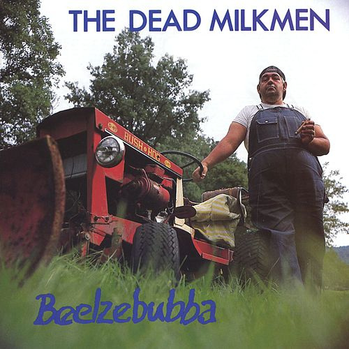 Play & Download Beelzebubba by The Dead Milkmen | Napster
