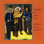 Play & Download Weeds & Water by Riders In The Sky | Napster