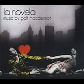 Play & Download La Novela by Galt MacDermot | Napster