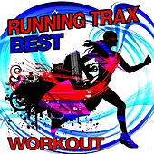 Play & Download Best Running Trax Workout by Various Artists | Napster
