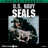 Play & Download Run to Cadence with the U.S. Navy SEALs by The U.S. Navy Seals | Napster