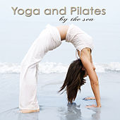 Yoga and Pilates by the Sea, Vol. 2– World Chill Music for Yoga, Relaxation, Power Pilates and Exercise by Yoga del Mar