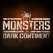 Play & Download Monsters: Dark Continent by Various Artists | Napster