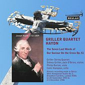 Haydn: The Seven Last Words of Our Saviour On the Cross, Op. 51 by The Griller String Quartet