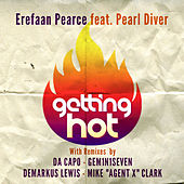 Play & Download Getting Hot (feat. Pearl Diver) by Various Artists | Napster