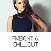 Ambient & Chillout by Various Artists