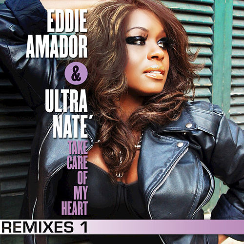 Play & Download Take Care Of My Heart (Remixes 1) by Ultra Nate | Napster