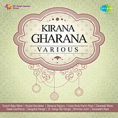 Kirana Gharana by Various Artists