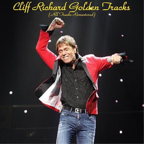 Play & Download Cliff Richard Golden Tracks (All Tracks Remastered) by Cliff Richard | Napster
