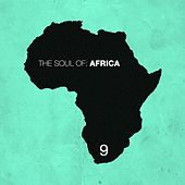 The Soul of Africa, Vol. 9 by Various Artists